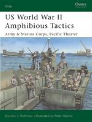 "Us World War II Amphibious Tactics: ""Army & Marine Corps, Pacific Theater"""