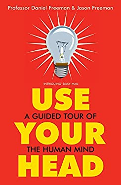 Use Your Head: A Guided Tour of the Human Mind 9781848543256