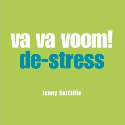 Va Va Voom!: Destress 9781840725872