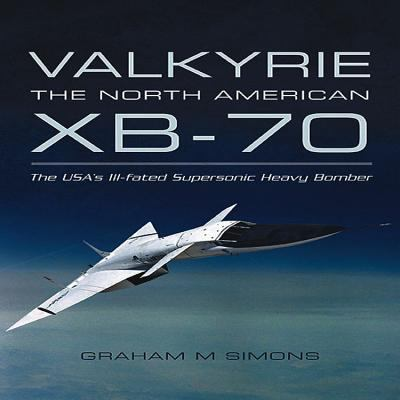 Valkyrie: The North American XB-70 9781848845466