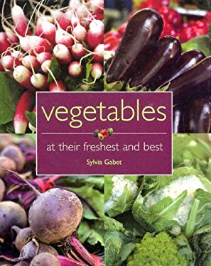 Vegetables: At Their Freshest and Best 9781844301386