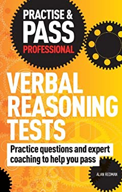 Practise & Pass Professional: Verbal Reasoning Tests: Over 500 Questions to Help You Pass Verbal Reasoning Tests 9781844552450