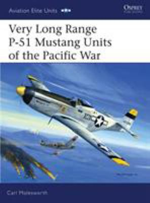 Very Long Range P-51 Mustang Units of the Pacific War 9781846030420
