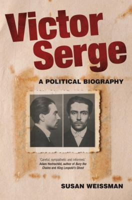 Victor Serge: A Biography 9781844678877