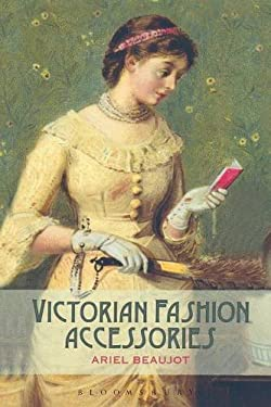 Victorian Fashion Accessories 9781847886828