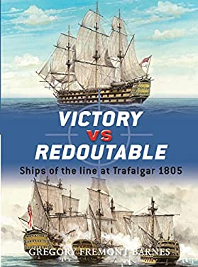 Victory vs. Redoutable: Ships of the Line at Trafalgar 1805 9781846031342