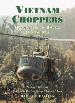 Vietnam Choppers (Revised Edition): Helicopters in Battle 1950-1975 9781841767963