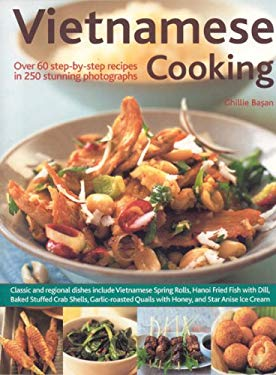 Vietnamese Cooking: Over 60 Step-By-Step Recipes in 250 Stunning Photograph 9781844763504