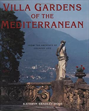 Villa Gardens of the Mediterranean: From the Archives of Country Life 9781845131241