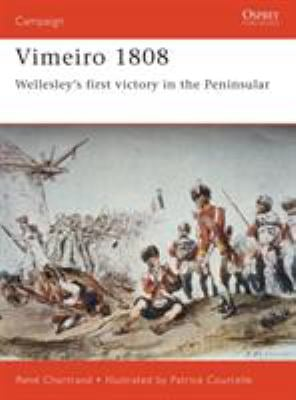 Vimeiro 1808: Wellesley's First Victory in the Peninsular 9781841763095
