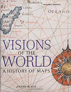 Visions of the World: A History of Maps 9781840008340