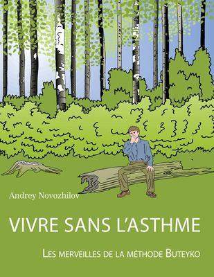 Vivre Sans L'Asthme - Les Merveilles de La Mthode Buteyko 9781847535535