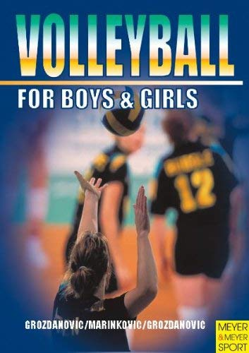Volleyball for Boys & Girls: An ABC for Coaches and Young Players 9781841261263