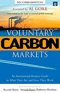 Voluntary Carbon Markets: An International Business Guide to What They Are and How They Work 9781844075614