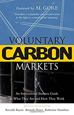 Voluntary Carbon Markets: An International Business Guide to What They Are and How They Work 9781844074174