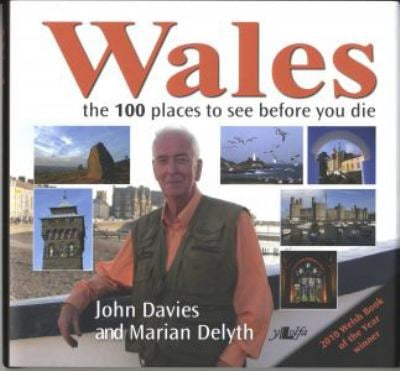Wales: The 100 Places to See Before You Die