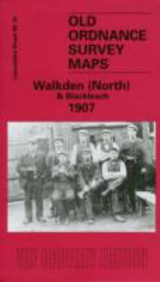 Walkden (North) & Blackleach 1907: Lancashire Sheet 95.10 9781841515182