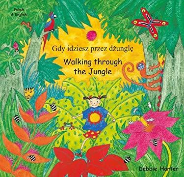 Walking Through the Jungle/Gdy Idziesz Przez Dzungle 9781846113055