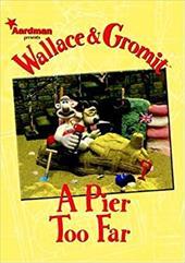 Wallace & Gromit a Pier Too Far 7457507