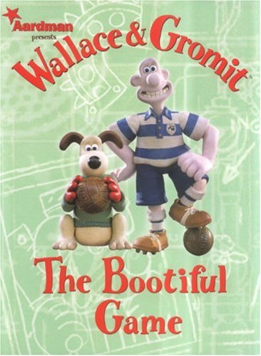 Wallace & Gromit the Bootiful Game 9781840239485
