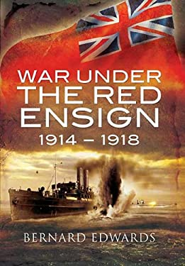 War Under the Red Ensign 1914-1918 9781848842298