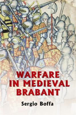 Warfare in Medieval Brabant, 1356-1406 9781843830610
