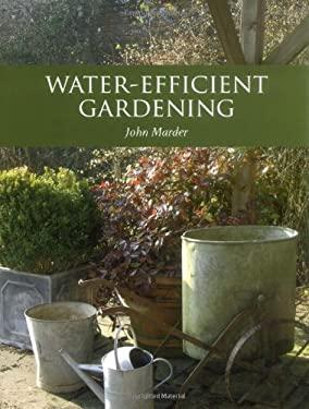 Water-Efficient Gardening 9781847971319