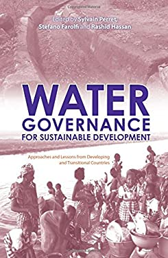 Water Governance for Sustainable Development: Approaches and Lessons from Developing and Transitional Countries 9781844073191