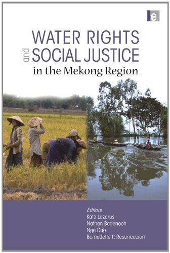 Water Rights and Social Justice in the Mekong Region. Edited by Kate Lazarus ... [Et Al.]