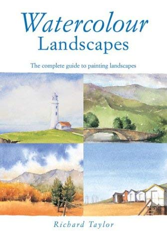 Watercolour Landscapes: The Complete Guide to Painting Landscapes 9781843401933