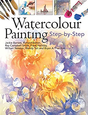 Watercolour Painting: Step-By-Step 9781844484386