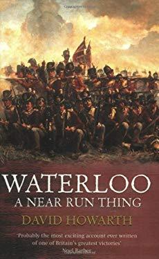 Waterloo: A Near Run Thing