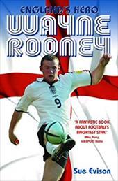 Wayne Rooney: England's Hero 7493840