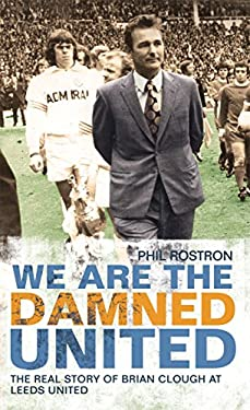 We Are the Damned United: The Real Story of Brian Clough at Leeds United 9781845967000