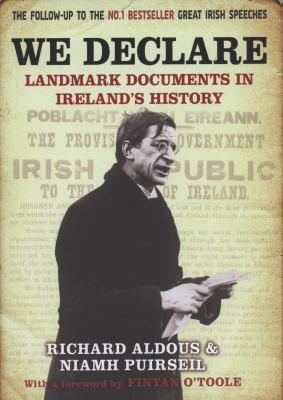 We Declare: Landmark Documents in Ireland's History 9781847246721