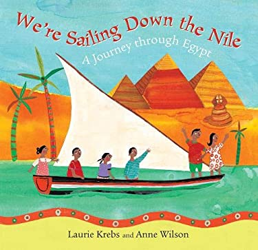 We're Sailing down the Nile : A Journey Through Egypt
