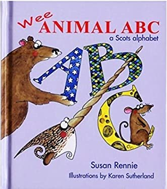 Wee Animal ABC: A Scots Alphabet 9781845020804