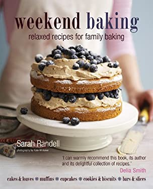 Weekend Baking: Relaxed Recipes for Family Baking 9781849750332