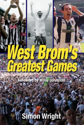 West Brom's Greatest Games