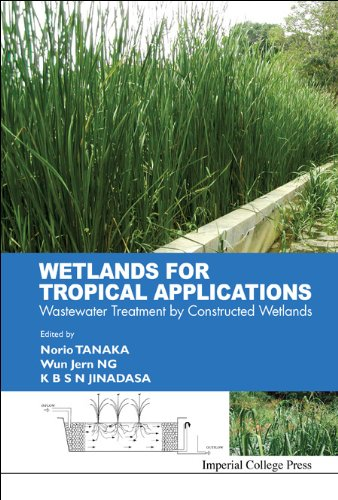 Wetlands for Tropical Applications: Wastewater Treatment by Constructed Wetlands 9781848162976