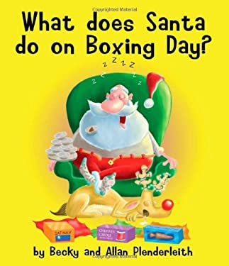 What Does Santa Do on Boxing Day? 9781841613116