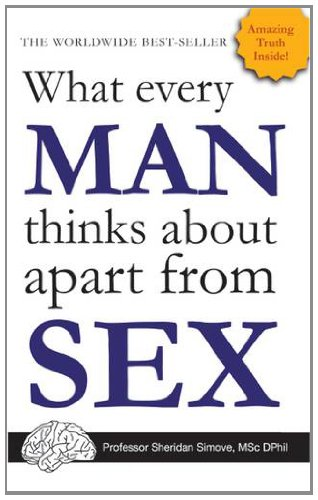 What Every Man Thinks about Apart from Sex 9781849531986