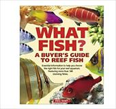 What Fish?: A Buyer's Guide to Reef Fish. Phil Hunt 11930983