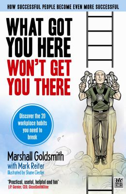What Got You Here Won't Get You There: The Graphic Edition 9781846685910