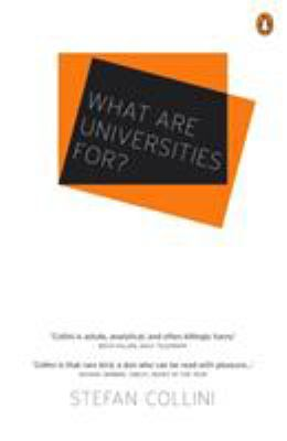 What Are Universities For?. Stefan Collini 9781846144820
