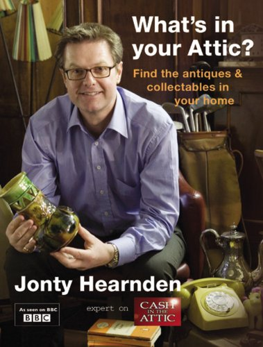 What's in Your Attic?: Find the Antiques & Collectables in Your Home 9781845333225