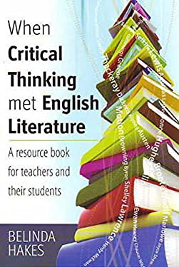 When Critical Thinking Met English Literature: A Resource Book for Teachers and Their Students 9781845283179