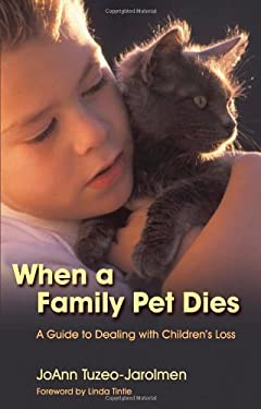 When a Family Pet Dies: A Parents' Guide to Dealing with Chidlren's Loss 9781843108368