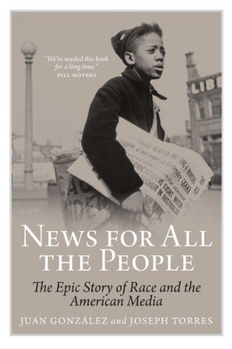 News for All the People: The Epic Story of Race and the American Media 9781844676873
