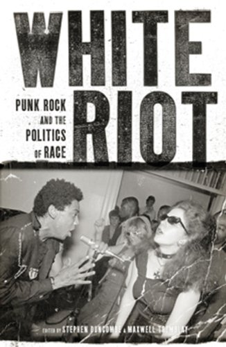 White Riot: Punk Rock and the Politics of Race 9781844676880